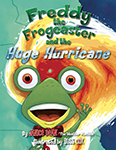 Freddy the Frogcaster and the Huge Hurricane - Inscribed