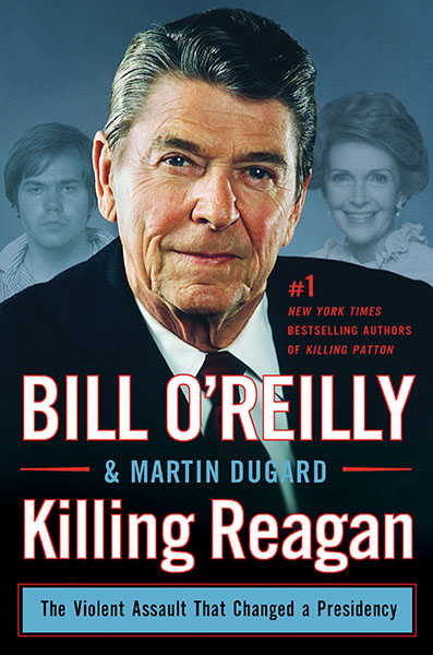 killing reagan rh billoreilly com Killing Kennedy Book Killing Kennedy NGC