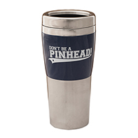 Don't Be A Pinhead Travel Mug - free