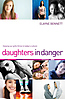 Daughters in Danger: Helping Our Girls Thrive in Today's Culture - Hardcover
