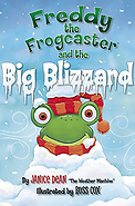 Freddy the Frogcaster and the Big Blizzard - Hardcover