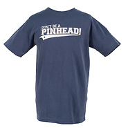 Don't Be A Pinhead Men's T-Shirt